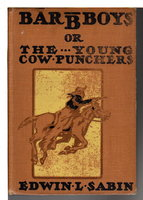 BAR B BOYS or The Young Cowpunchers, #1 in series. by Sabin, Edwin L.