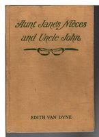 AUNT JANE'S NIECES AND UNCLE JOHN, #6 in series. by (Baum, L. Frank) Van Dyne, Edith