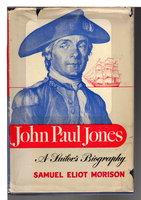JOHN PAUL JONES: A Sailor's Biography. by Morison, Samuel Eliot
