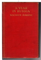 A YEAR IN RUSSIA. by Baring, Maurice (1874-1945).