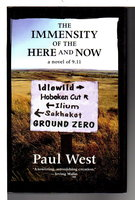 THE IMMENSITY OF THE HERE AND NOW: A Novel of 9.11. by West, Paul.