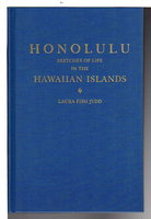 HONOLULU; SKETCHES OF LIFE - Social, Political and Religious, in the Hawaiian Islands From 1828 to 1861, with a Supplementary Sketch of Events to the Present Time, 1880 by Judd, Laura Fish (1804-1872)