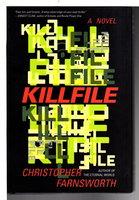 KILLFILE. by Farnsworth, Christopher.