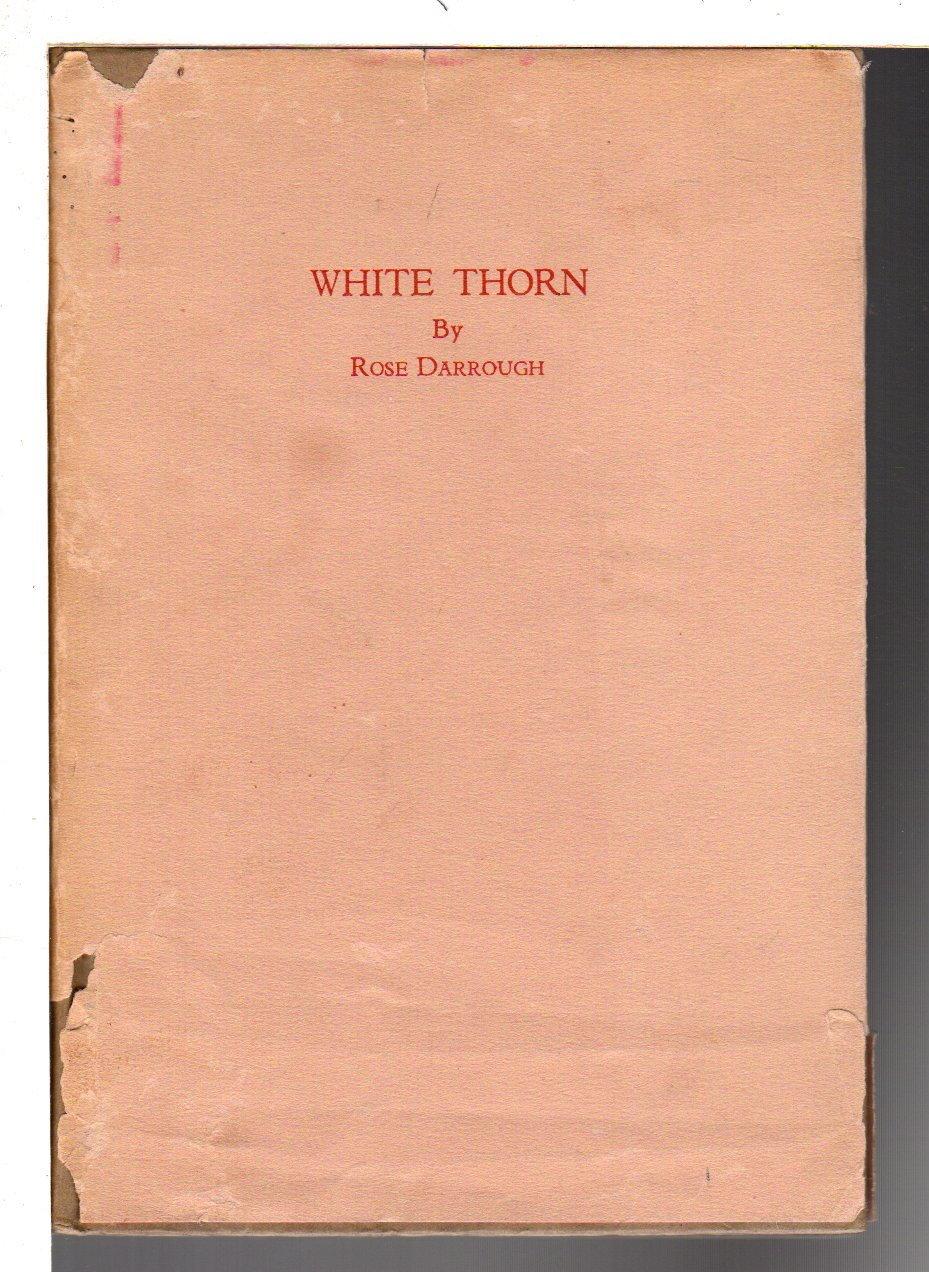 DARROUGH, ROSE. - WHITE THORN.