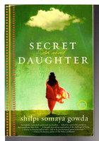 SECRET DAUGHTER. by Gowda, Shilpi Somaya .