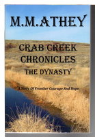 CRAB CREEK CHRONICLES: THE DYNASTY: Book Three of the Adventure Trilogy. by Athey, M. M.