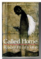 CALLED HOME. by Irvine, Robert R.