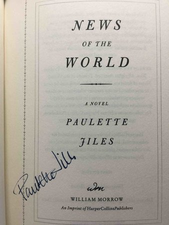NEWS OF THE WORLD. by Jiles, Paulette.