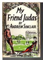 MY FRIEND JUDAS. by Sinclair, Andrew.