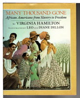 MANY THOUSAND GONE: African Americans from Slavery to Freedom. by Hamilton, Virginia. (illustrated by Leo and Diane Dillon.)