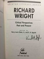 RICHARD WRIGHT: Critical Perspectives Past and Present. by [Wright, Richard, 1908-1960] Gates, Henry Louis, Jr. and K. A. Appiah, editors.