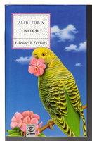 ALIBI FOR A WITCH. by Ferrars, Elizabeth.
