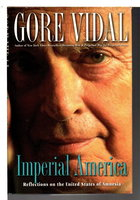 IMPERIAL AMERICA: Reflections on the United States of Amnesia. by Vidal, Gore.