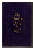 THE BROKEN HALO. by Barclay, Florence L. (1862-1921)