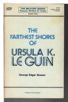 THE FARTHEST SHORES OF URSULA K. LE GUIN by [Le Guin, Ursula] Slusser, George Edward