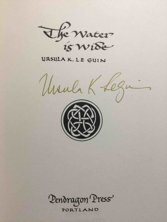 THE WATER IS WIDE. by Le Guin, Ursula K.