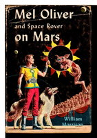 MEL OLIVER AND SPACE ROVER ON MARS. by Morrison, William (pseudonym of Joseph Samachson, 1906-1980)