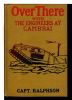 OVER THERE WITH THE ENGINEERS AT CAMBRAI, #5 in the series. by Ralphson, Captain George H.  (1879-1940)