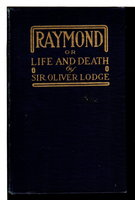 RAYMOND OR LIFE AND DEATH with Examples of the Evidence for Survival of Memory and Affection after Death with Eighteen Illustrations by Lodge, Sir Oliver J.