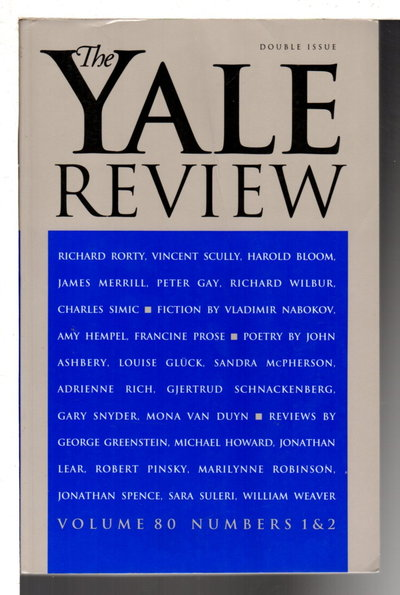 YALE REVIEW: April 1992, Double Issue, Volume 80, Number 1&2. by McClatchy, J. D., editor. Prose, Francine, signed; Amy Hempel, Vladimir Nabakov, Louise Gluck, Gary Snyder and others, contributors.