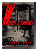 THE WEIGHT OF EVIDENCE. by Innes, Michael (pseudonym of J.I. M. Stewart).