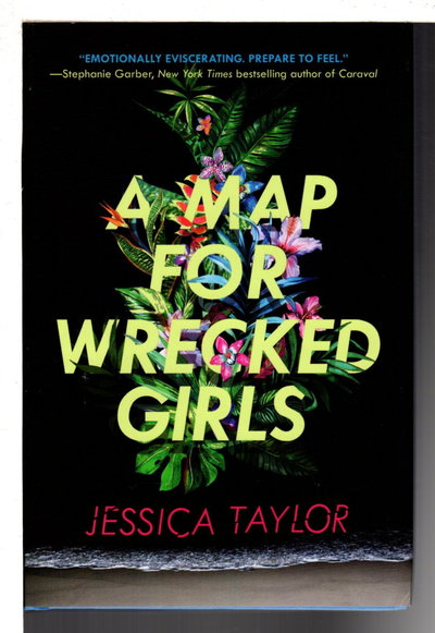 A MAP FOR WRECKED GIRLS. by Taylor, Jessica.