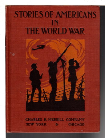 STORIES OF AMERICANS IN THE WORLD WAR. by Allen, William H. and Clare Kleiser, editor.
