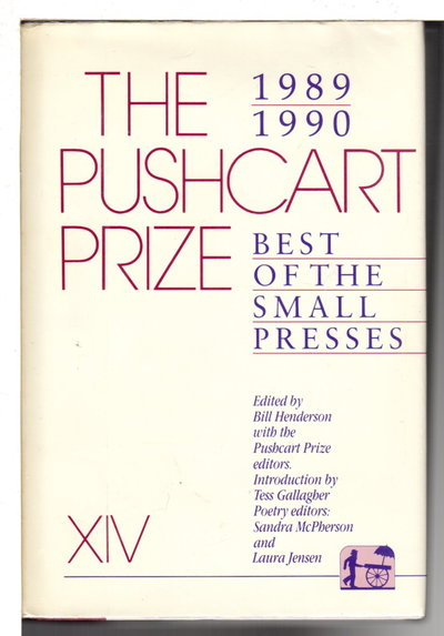 THE PUSHCART PRIZE XIV:  Best of the Small Presses, 1989 - 1990.  by [Anthology, signed] Bill Henderson, Bill, editor. Alberto Alvarez Rios, signed