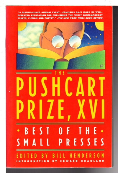 THE PUSHCART PRIZE XVI:  Best of the Small Presses. by [Anthology, signed]  Bill Henderson, Bill, editor. Joyce Carol Oates, signed.