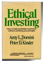 ETHICAL INVESTING. by Domini, Amy L. and Peter D. Kinder.