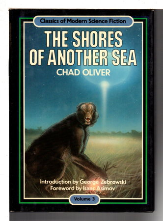 SHORES OF ANOTHER SEA. by Oliver, Chad (foreword by Isaac Asimov.)
