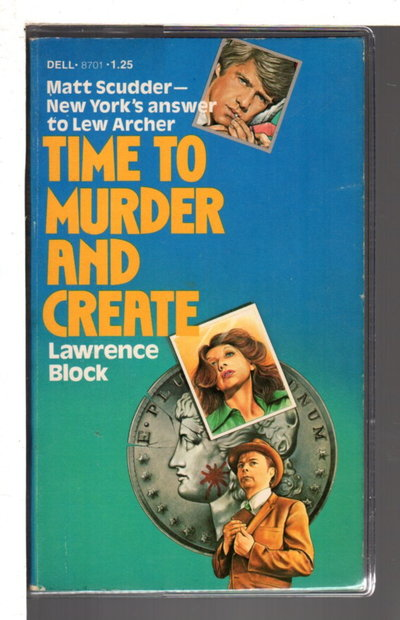 TIME TO MURDER AND CREATE. by Block, Lawrence.