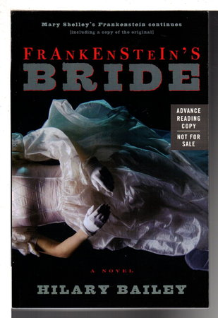 FRANKENSTEIN'S BRIDE with Mary Shelley's FRANKENSTEIN or The Modern Prometheus. by Bailey, Hilary and Mary Wollstonecraft Shelley.