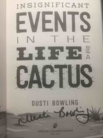 INSIGNIFICANT EVENTS IN THE LIFE OF A CACTUS. by Bowling, Dusti.