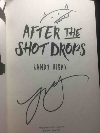 AFTER THE SHOT DROPS. by Ribay, Randy.