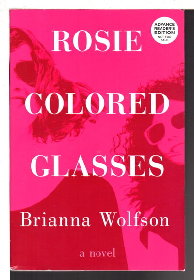 ROSIE COLORED GLASSES. by Wolfson, Brianna.
