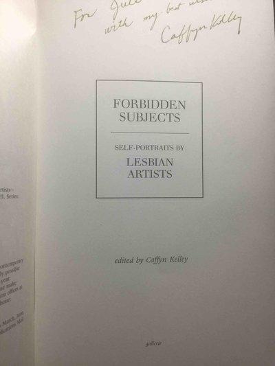 FORBIDDEN SUBJECTS: Self-portraits by Lesbian Artists. by Kelley, Caffyn, editor.