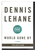 WORLD GONE BY. by Lehane, Dennis.