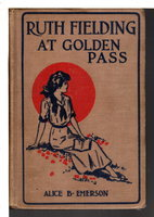 RUTH FIELDING AT GOLDEN PASS or The Perils of an Artificial Avalanche. #21 in series. by Emerson, Alice B. [Elizabeth M. Duffield Ward]