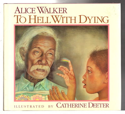 TO HELL WITH DYING by Walker, Alice