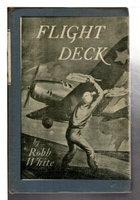 FLIGHT DECK. by White, Robb (1909-1990)