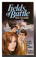 FIELDS OF BATTLE. by Alexander, Kate (pseudonym of Tilly Armstrong, 1927-2010)
