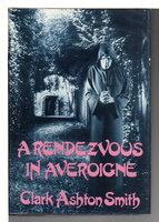 A RENDEZVOUS IN AVEROIGNE: Best Fanatastic Tales of Clark Ashton Smith. by Smith, Clark Ashton.
