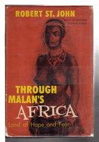THROUGH MALAN'S AFRICA. by St. John, Robert.