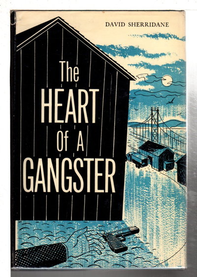 THE HEART OF A GANGSTER. by Sherridane, David (pseudonym of Perry J. Hammett)