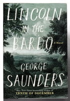 LINCOLN IN THE BARDO: A Novel. by Saunders, George.