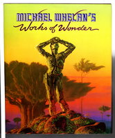 MICHAEL WHELAN'S WORKS OF WONDER. by Whelan, Michael. Foreword by Isaac Asimov.