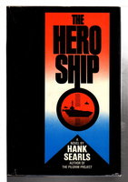THE HERO SHIP. by Searls, Hank.