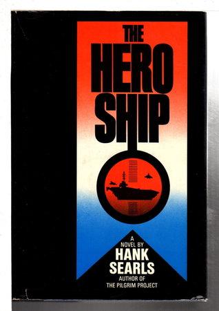 THE HERO SHIP. by Searls, Hank.