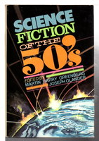 SCIENCE FICTION OF THE FIFTIES (50's). by Greenberg, Martin H. and Joseph Olander, editors.